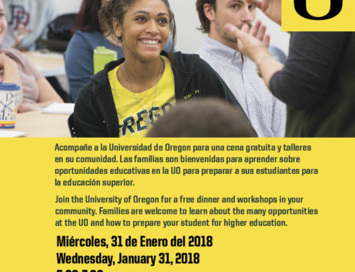 U of O  Opportunities Program -Jan. 31 – 5:30 – 7:30 PM /La Universidad de Oregon el miércoles, 31 de enero del 2018 de 5:30 a 7:30 pm