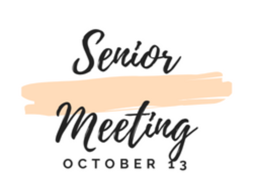 Senior Meeting October 13 – Be There!